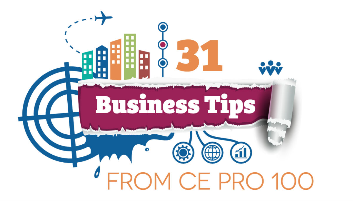 31 Business Tips from Top Earning CE Pro 100 Integrators