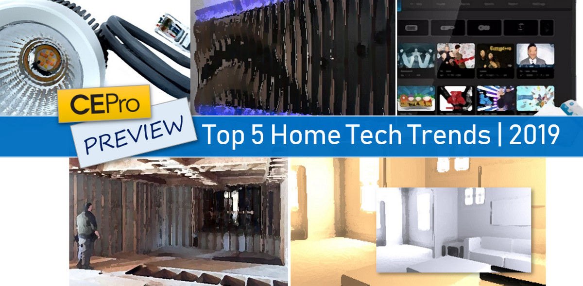 From Wellness to Workforce: CE Pro Names Top 5 Home-Tech Trends for 2019