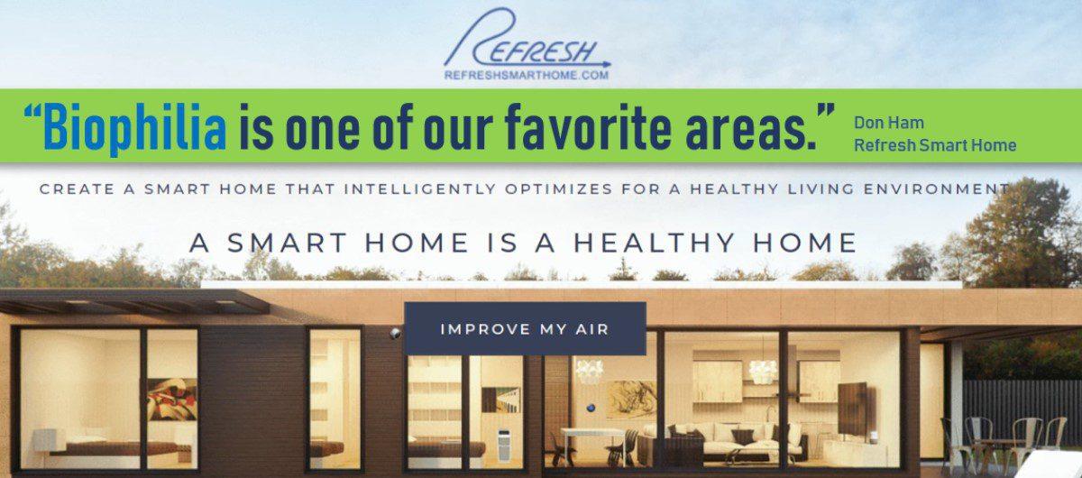 Biophilia: Smart-Home Pro Does it Backwards, Starts with IAQ, Adds IoT