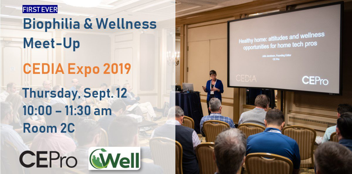 First Ever Biophilia & Wellness Meet-Up Slated for CEDIA Expo 2019
