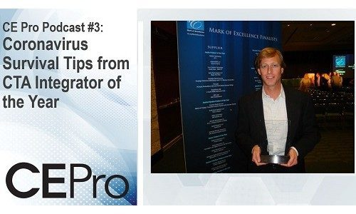 CE Pro Podcast #3: Coronavirus Survival Tips from Integrator of the Year