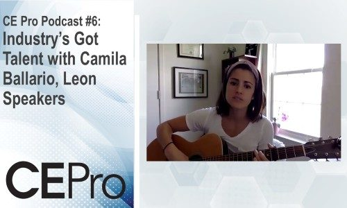 CE Pro Podcast #6: Industry's Got Talent with Camila Ballario, Leon Speakers