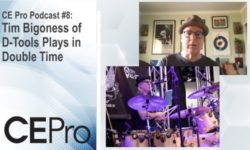 CE Pro Podcast 8 Tim Bigoness D-Tools