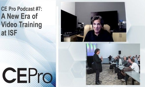 CE Pro Podcast #7: A New Era of Video Training at ISF