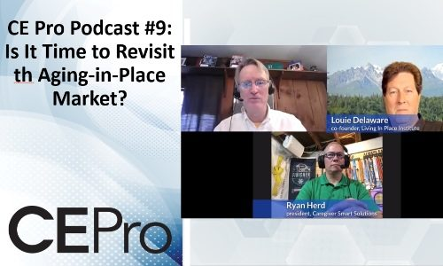 CE Pro Podcast #9: Is It Time to Revisit the Aging-in-Place Market?