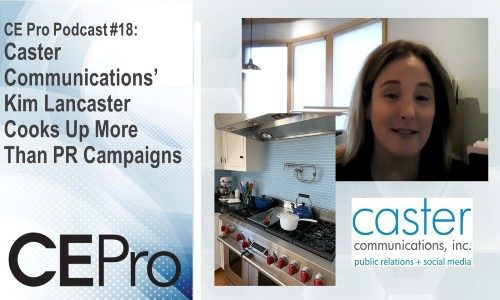 CE Pro Podcast #18: Caster Communications' Kim Lancaster Cooks Up More than PR Campaigns