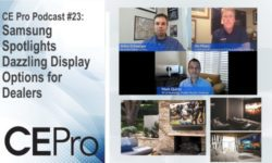 CE Pro Podcast 23 Samsung displays