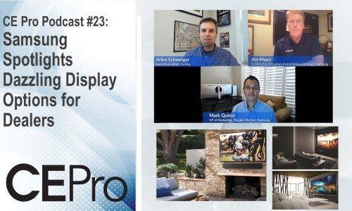 CE Pro Podcast 23 Samsung displays
