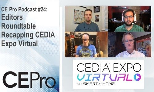 CE Pro Podcast #24: Editors Roundtable Recapping CEDIA Expo Virtual