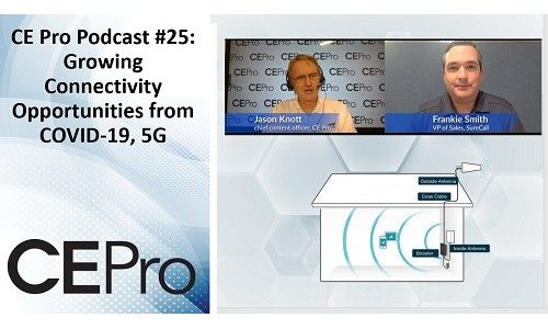 CE Pro Podcast #25: Growing Connectivity Opportunities from COVID-19, 5G