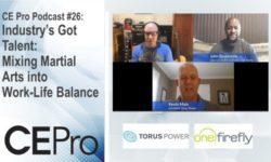 CE Pro Podcast Kevin Main Torus Power John Baskerville One Firefly