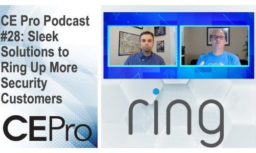 CE Pro Podcast #28: Sleek Solutions to Ring Up More Security Customers