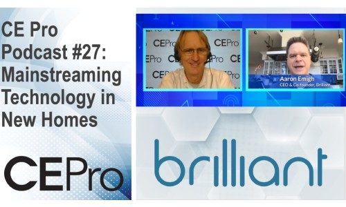 CE Pro Podcast #27: Mainstreaming Technology in New Homes