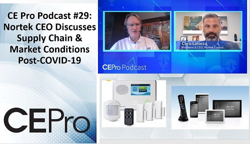 CE Pro Podcast #29: Nortek Control CEO Forecasts Supply Chain, Market Conditions Post-COVID-19