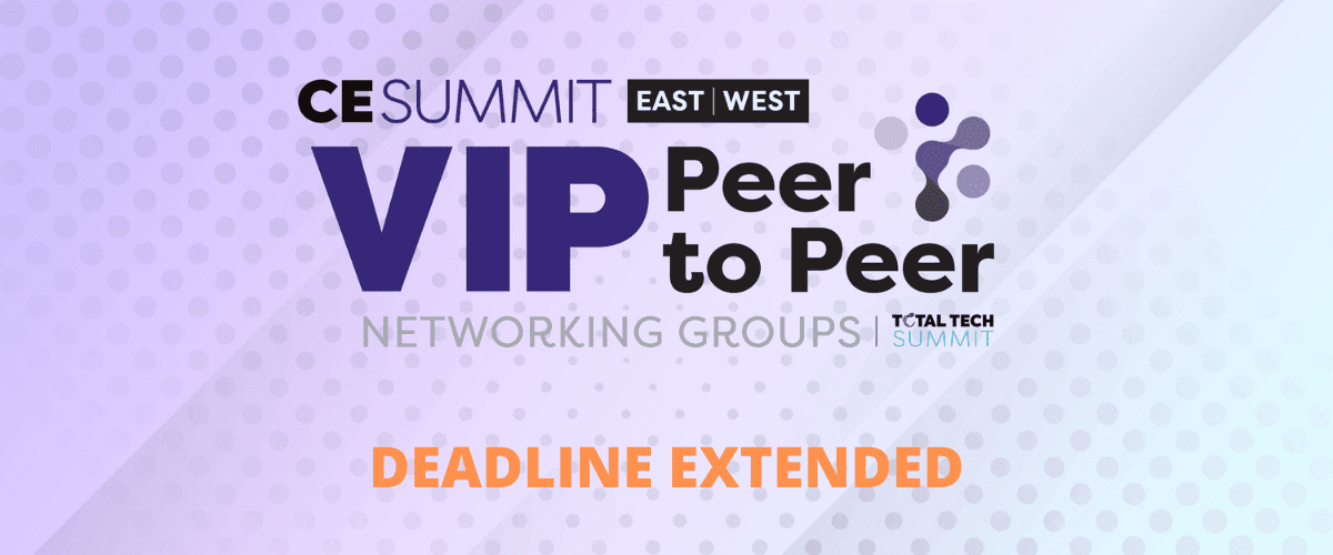 CE Pro Summit & VIP Peer-to-Peer Networking Groups Extend Application Deadline to November 19
