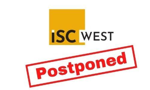 ISC West 2021 Postponed Until July