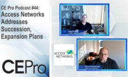 CE Pro Podcast Access Networks Hagai Feiner Bryce Nordstrand