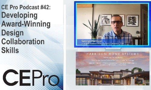 CE Pro Podcast #42: Developing Award-Winning Design Collaboration Skills