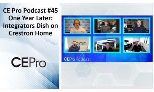 CE Pro Podcast #45: Integrators Dish on Crestron Home One-Year Later