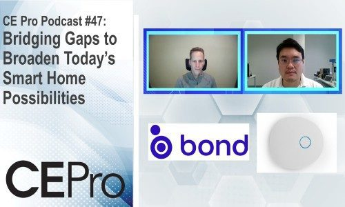 CE Pro Podcast #47: Bridging Gaps to Broaden Today's Smart Home Possibilities