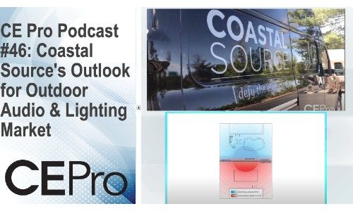 CE Pro Podcast #46: Coastal Source's Outlook for Outdoor Audio & Lighting Market