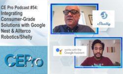 CE Pro Podcast 54 Google Nest Shelly Allterco