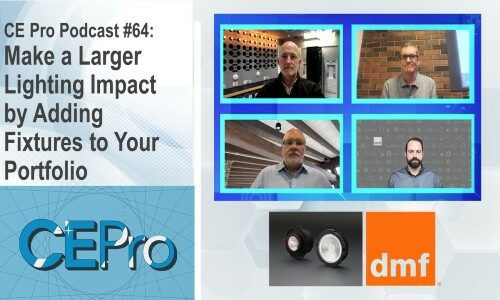 CE Pro Podcast #64: Make Larger Lighting Impact by Adding Fixtures to Your Portfolio