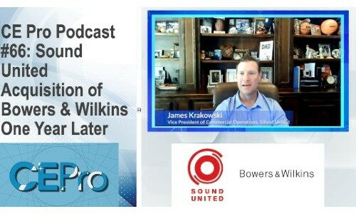 CE Pro Podcast #66: Sound United Acquisition of Bowers & Wilkins One Year Later