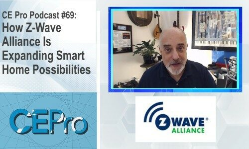 CE Pro Podcast #69: How Z-Wave Alliance Is Expanding Smart Home Possibilities