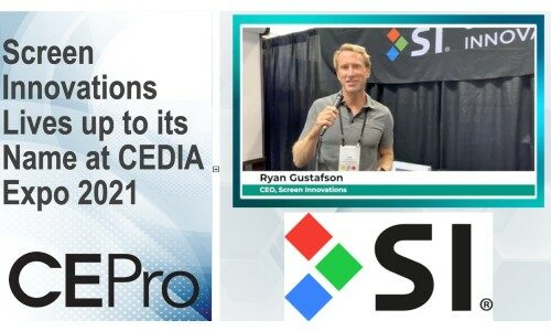 Screen Innovations Lives up to its Name at CEDIA Expo 2021